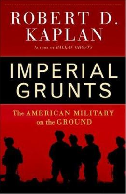 Cover image for Imperial grunts : the American military on the ground