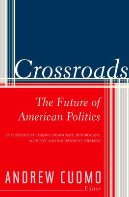 Cover image for Crossroads : the future of American politics