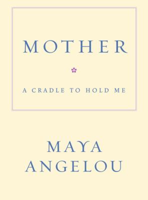 Cover image for Mother : a cradle to hold me