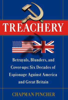 Cover image for Treachery : betrayals, blunders, and cover-ups : six decades of espionage against America and Great Britain