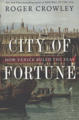 Cover image for City of fortune : how Venice ruled the seas