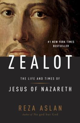Cover image for Zealot : the life and times of Jesus of Nazareth