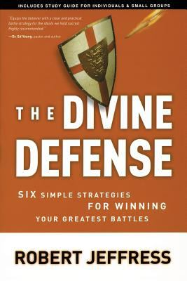 Cover image for The divine defense : six simple strategies for winning your greatest battles