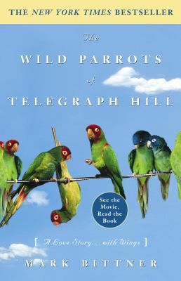 Cover image for The wild parrots of Telegraph Hill : a love story-- with wings