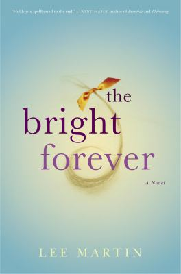 Cover image for The bright forever : a novel