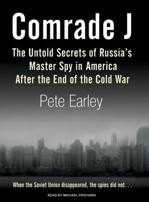 Cover image for Comrade J the untold secrets of Russia's master spy in America after the end of the Cold War