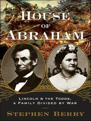Cover image for House of Abraham [Lincoln & the Todds, a family divided by war]