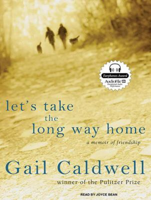 Cover image for Let's take the long way home [a memoir of friendship]