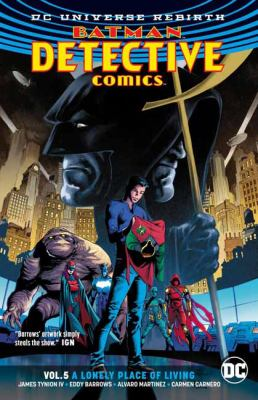 Cover image for Batman: Detective Comics. Volume 5, A lonely place of living