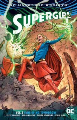 Cover image for Supergirl. Vol. 3, Girl of no tomorrow