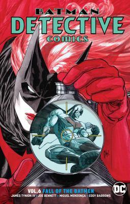 Cover image for Batman: Detective Comics. Vol. 6, Fall of the Batmen