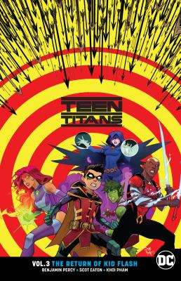 Cover image for Teen Titans. Volume 3, The return of Kid Flash