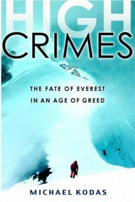 Cover image for High crimes : the fate of Everest in an age of greed