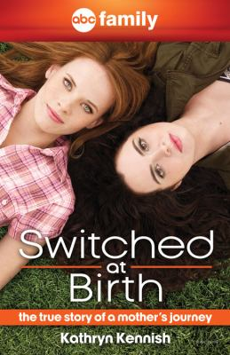 Cover image for Switched at birth : the true story of a mother's journey