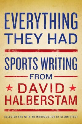 Cover image for Everything they had : sportswriting from David Halberstam