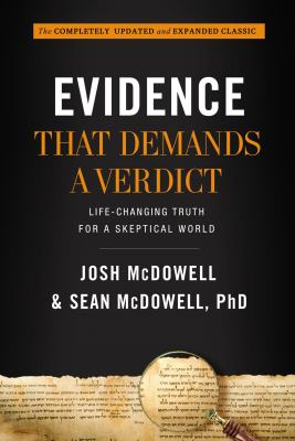 Cover image for Evidence that demands a verdict : life-changing truth for a skeptical world