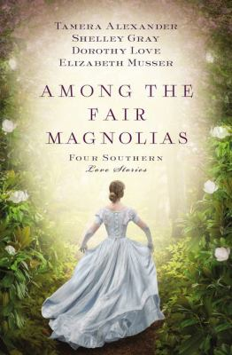 Cover image for Among the fair magnolias : four southern love stories