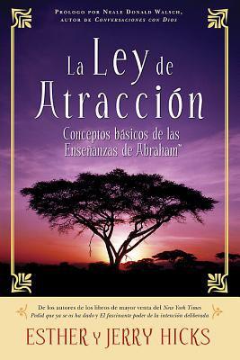 Cover image for La ley de atracción : conceptos básicos de las enseñanzas de Abraham