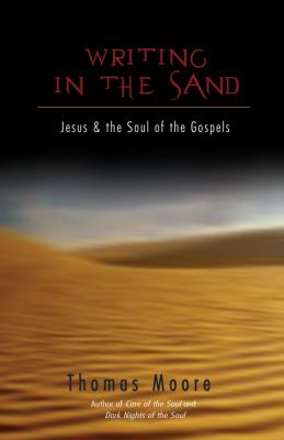 Cover image for Writing in the sand : Jesus and the soul of the Gospels