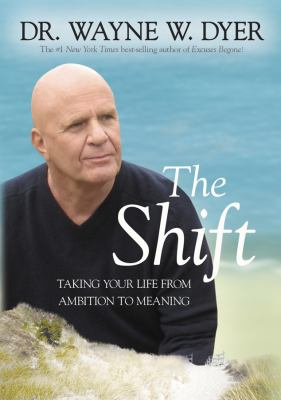Cover image for The shift : taking your life from ambition to meaning