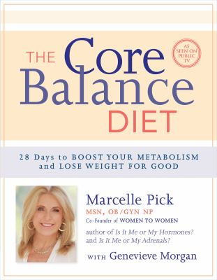 Cover image for The core balance diet : 28 days to boost your metabolism and lose weight for good