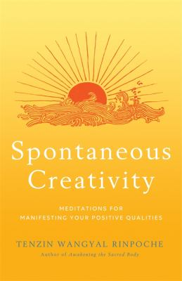 Cover image for Spontaneous creativity : meditations for manifesting your positive qualities