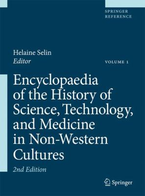 Cover image for Encyclopaedia of the history of science, technology, and medicine in non-western cultures