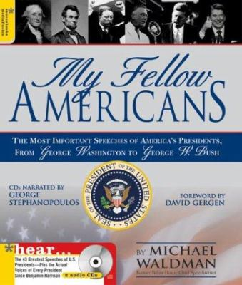 Cover image for My fellow Americans : the most important speeches of America's presidents, from George Washington to George W. Bush