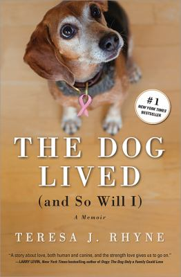 Cover image for The dog lived (and so will I) : a memoir