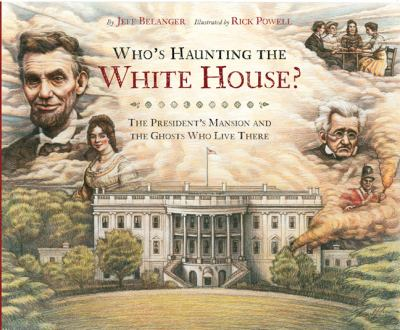 Cover image for Who's haunting the White House? : the president's mansion and the ghosts who live there