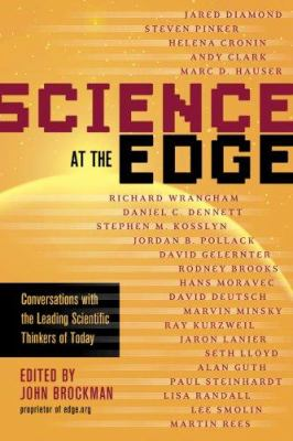 Cover image for Science at the edge : conversations with the leading scientific thinkers of today