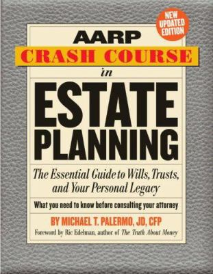 Cover image for AARP crash course in estate planning : the essential guide to wills, trusts, and your personal legacy