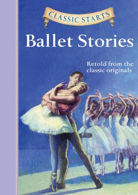 Cover image for Ballet stories : retold from the classic originals