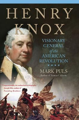 Cover image for Henry Knox : visionary general of the American Revolution