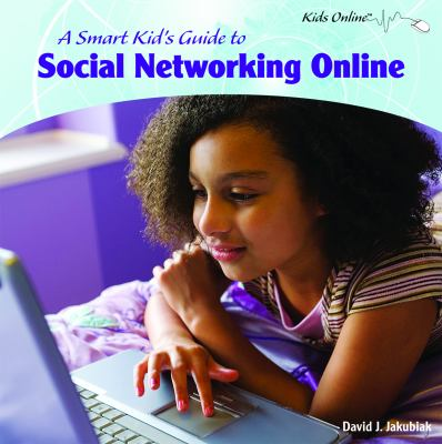Cover image for A smart kid's guide to social networking online