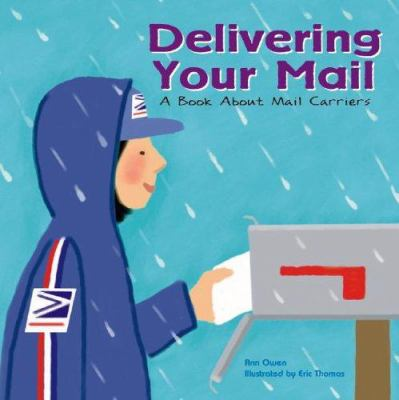 Cover image for Delivering your mail : a book about mail carriers