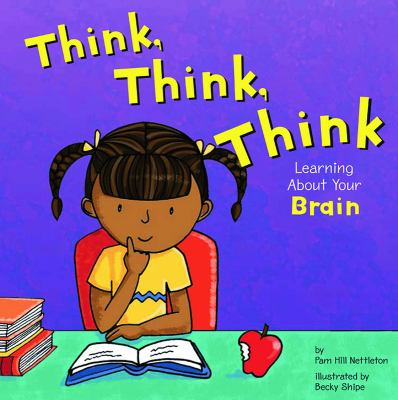 Cover image for Think, think, think : learning about your brain