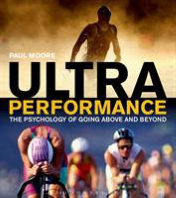 Cover image for Ultra performance : the psychology of endurance sports