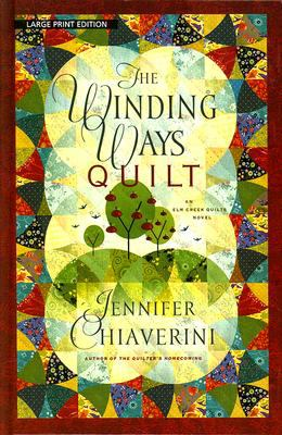 Cover image for The winding ways quilt : an Elm Creek quilts novel
