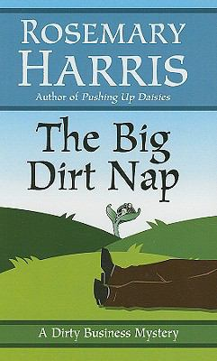 Cover image for The big dirt nap a dirty business mystery