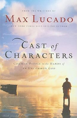 Cover image for Cast of characters : common people in the hands of an uncommon God