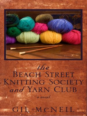 Cover image for The Beach Street Knitting Society and Yarn Club