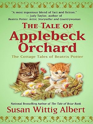 Cover image for The tale of Applebeck Orchard : the cottage tales of Beatrix Potter