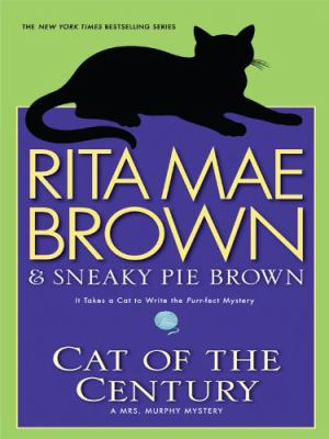 Cover image for Cat of the century : a Mrs. Murphy mystery