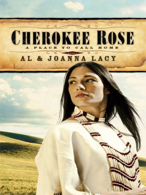 Cover image for Cherokee Rose : a place to call home