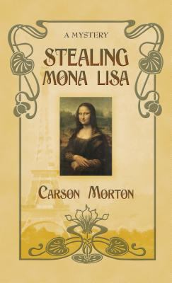 Cover image for Stealing Mona Lisa : a mystery