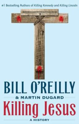 Cover image for Killing Jesus : a history
