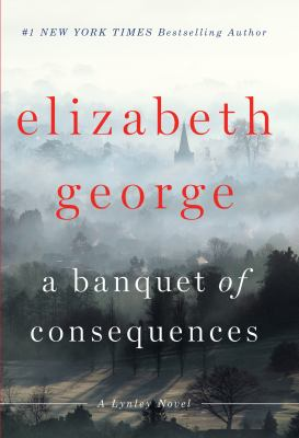 Cover image for A banquet of consequences : a Lynley novel