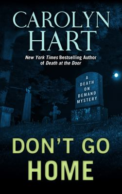 Cover image for Don't go home : a Death on Demand mystery