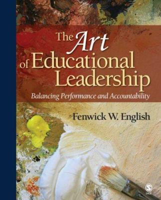Cover image for The art of educational leadership : balancing performance and accountability